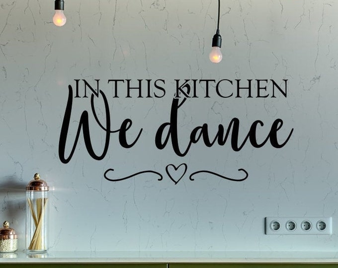 In this kitchen we dance, farmhouse kitchen, country kitchen, kitchen wall decor, kitchen wall decal, this kitchen is for dancing