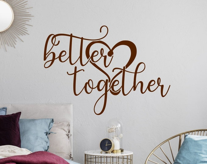 Better together, wall decal, decal, vinyl decal, couples wall art, master bedroom decor, love wall decal, stronger together