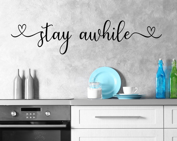 Stay awhile, wall decal, stay awhile sign, guest room decor, farmhouse decor, welcome, stay awhile decal, foyer decor, entryway decor