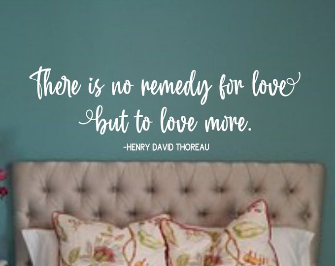 Love wall art quote vinyl decal // There is no remedy for love but to love more // Henry David Thoreau love quote