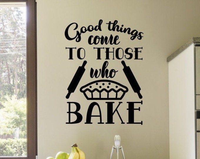 Baking wall decal, baker decals, kitchen wall decal, baking decals, kitchen baking decor, kitchen decor, good things come to those who bake