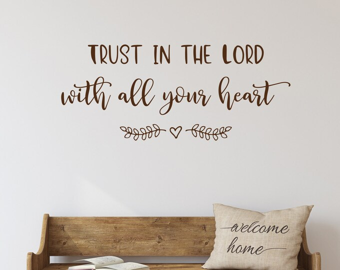 Trust in the Lord with all your heart, Christian wall decal, Christian farmhouse - Christian wall decor, Christian wall art