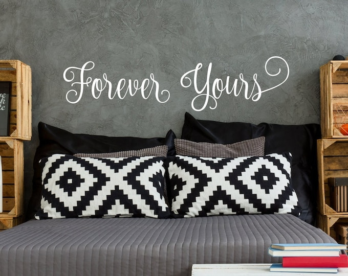 Forever yours romantic master bedroom wall art vinyl decal for over bed, anniversary gift, yours forever, gift for wife