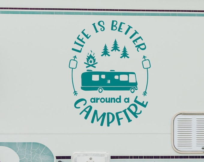 Camper decal, vinyl decal, rv decal, camper decor, personalized decal // Life is better around a campfire