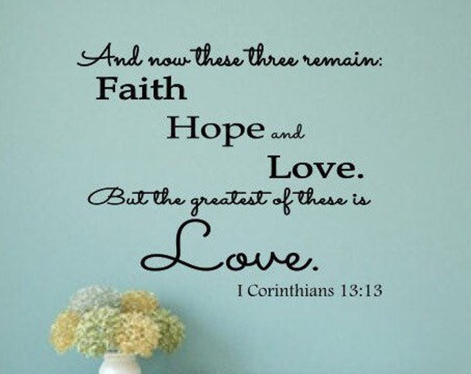 Faith hope and love Christian wall art scripture vinyl decal from bible verse // These three remain // 1 Corinthians 13 13