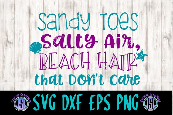 Beach Hair That Don\'t Care SVG, Eps, DXF, Png for Silhouette, Cricut,  Vectors, Sandy Toes, Salty Air, Summer, Beach, Quote, Cute, Girly