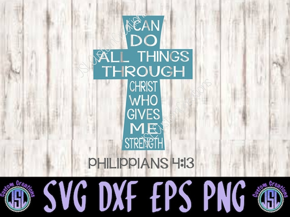 I Can Do All Things Through Christ SVG Bible Verse PNG EPS