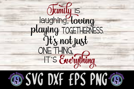 Family Is Everything Svg Dxf Eps Png Digital Cut File Etsy