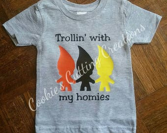 Trollin' With My Homies Toddler/Child Shirt