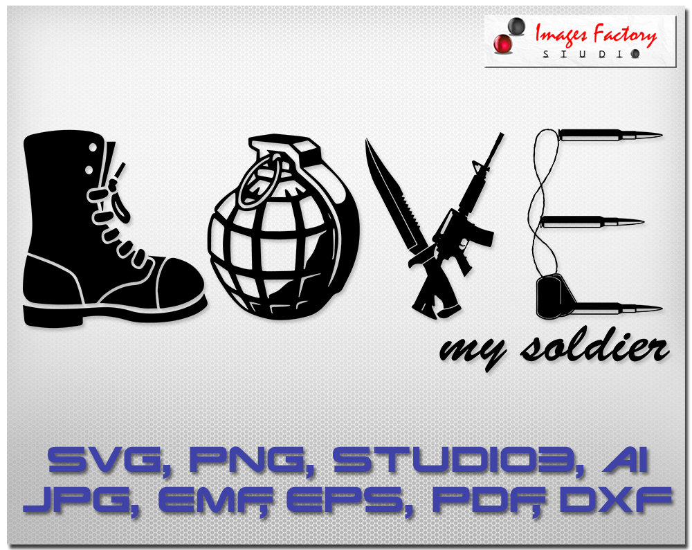 Love My Soldier Svg Cuttable Cricut Design Space Silhouette Etsy Craft Ideas Crafts Kick Embossing Cricket Circuit 50
