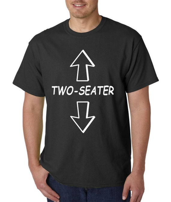 Two-Seater T-Shirt or Hoodie Funny Adult Rude Offensive College Humor Vulgar Tee