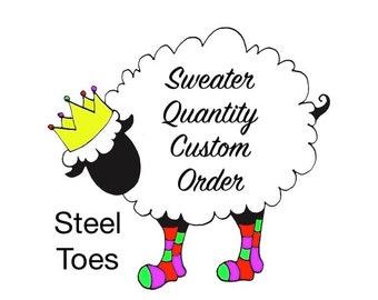 Sweater's Quantity Custom Order (Steel Toes Fingering)