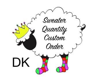 Sweater's Quantity Custom Order (DK)