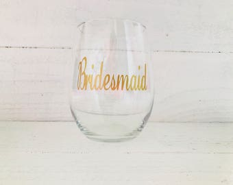 Bridesmaid wine glass / wedding / bridal party / bridesmaid / wedding party/ personalize / stemless wine glass