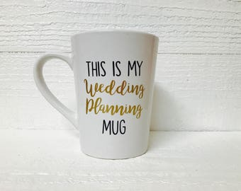 This is my wedding planning mug / Bride to be / wedding / bridal gift / engaged / engagement gift/ bride mug