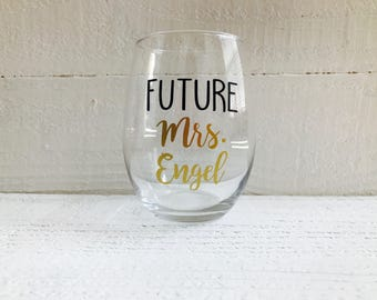Future Mrs. wine glass / Bride to be / wedding / bridal gift / stemless wine glass/ engaged / engagement gift