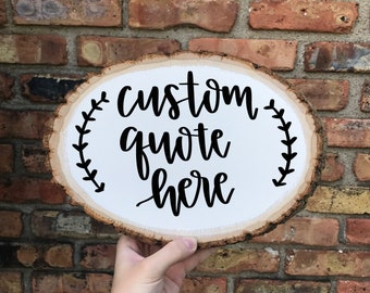 Wood Round with Custom Quote - Calligraphy Quote on Wood Wall Decor - White & Black