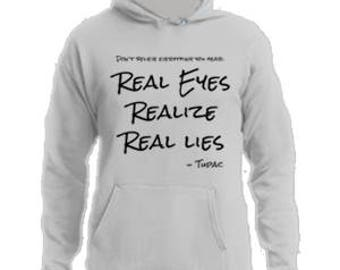 d65b849fe8f Real Eyes Realize Real Lies Tupac Hoodie  A001    Tupac Hoodies    2Pac  Clothing    Mens Sweatshirt    Womens Pullover    Unisex Sweatshirts