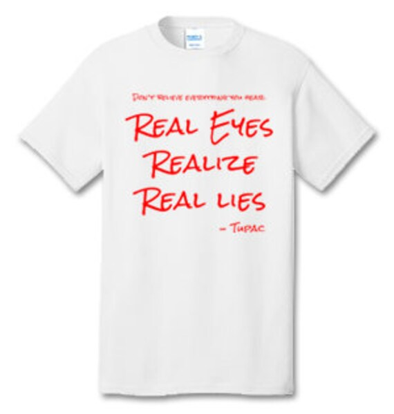 Real Eyes Realize Real Lies Tupac RED EDITION 100% Cotton Tee  eb4a87d8b8397