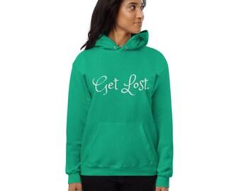 Get Lost. fleece hoodie