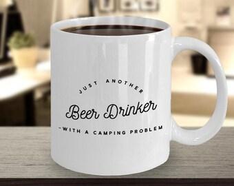 Funny Camping Mug | Beer Lover Gift | Beer Drinker with Camping Problem Camping Mug | Camping Gift | Cofee Mug | Beer Gift | Mug for Him