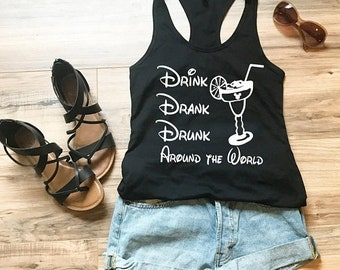 CLEARANCE Womens Disney Tank Top Drink Drank Drunk Around the World Epcot / Disney World Inspired Fitted Racerback tank top Matching Shirts