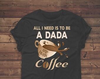 Dada Shirt - Dada Fathers Day - Fathers Day Gift For Daddy To Be - Fathers Day Gift For Dad To Be - Daddy To Be Shirt - Dad To Be Shirt