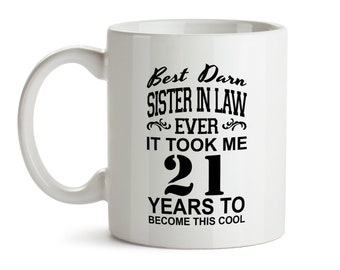 21st Birthday Gift For Sister In Law Funny Mug