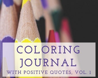 Coloring Journal, Coloring Pages, Coloring Sheets, Adult Coloring Pages Printable, PDF, Coloring Journal with Positive Quotes, Vol. 1