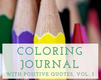 Coloring Journal, Coloring Pages, Coloring Sheets, Adult Coloring Pages Printable, PDF, Coloring Journal with Positive Quotes, Vol. 3