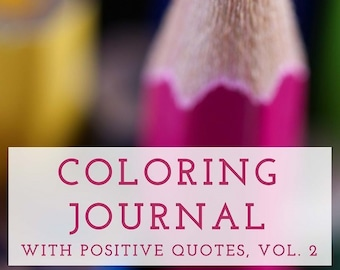 Coloring Journal, Coloring Pages, Coloring Sheets, Adult Coloring Pages Printable, PDF, Coloring Journal with Positive Quotes, Vol. 2