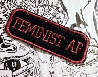 Feminist AF Machine Embroidered Patch