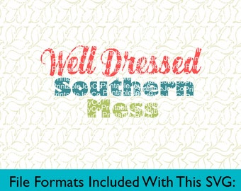 Southern SVG Southern Sayings Well Dressed Southern Mess Svg, Png, Dxf, Eps, Pdf, Jpeg files for Cutting Machines Cameo or Cricut