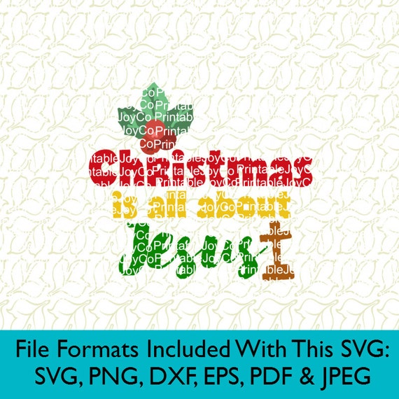 Christmas Is All About Jesus Svg Png Dxf Eps Pdf Jpeg Etsy