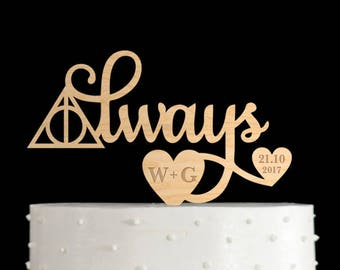 Always cake topper,always cake toppers for wedding,always wedding cake topper,always wedding topper,always cake topper harry potter,666