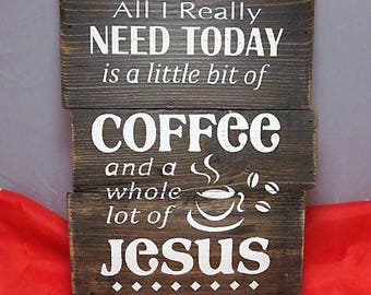 Distressed Wood Sign.All I Really Need Today a Little Bit Of Coffee And A Whole Lot Of Jesus.Great Gift For The Coffee Drinker In Your Life!
