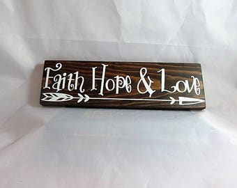 "Custom Wood Sign Says, ""Faith Hope & Love""  w/Straight Arrow, Lt. Kona Stain Background Letters in White, Wall Decor, Great Gift!"