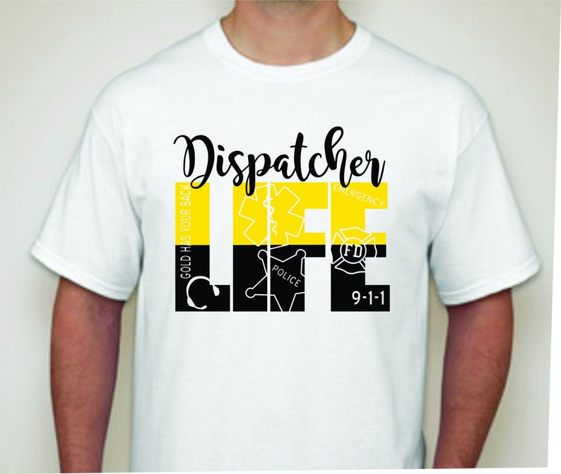 Dispatcher Life T-shirt 911 Dispatcher shirt  92e16d37ffd0