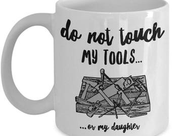 Funny Dad Coffee Mug - Fathers Day Gift - Birthday Present For Dad - Dad Gift From Daughter - Funny Dad Present - Carpenter Gift For Dads