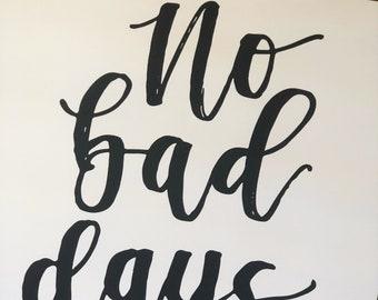 No Bad Days Wall Art Etsy