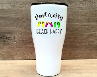 Personalized Glitter Tumbler ~ Don't Worry Beach Happy