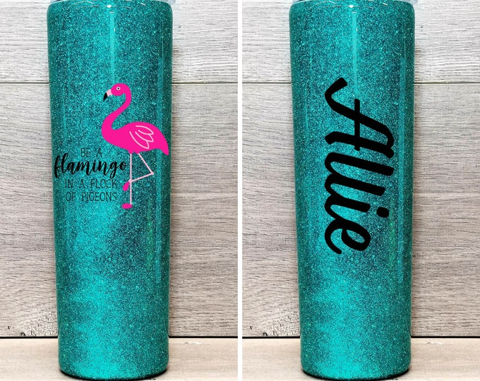 Featured listing image: Personalized Glitter Tumbler ~ Be a Flamingo in a Flock of Pigeons