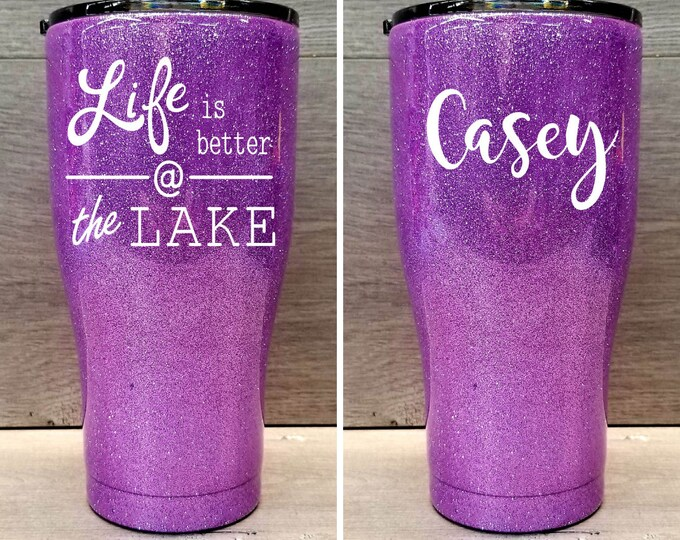 Featured listing image: Personalized Glitter Tumbler ~ Life is Better at the Lake