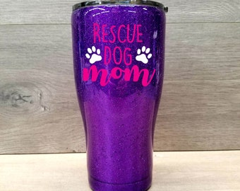 Personalized Glitter Tumbler ~ Rescue Dog Mom