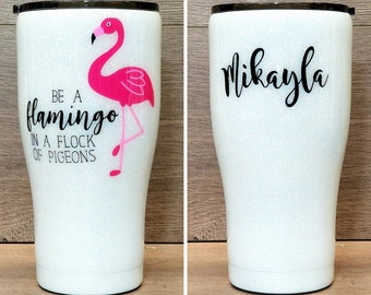 Personalized Glitter Tumbler ~ Be a Flamingo in a Flock of Pigeons