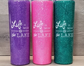 Personalized Glitter Tumbler ~ Life is Better at the Lake