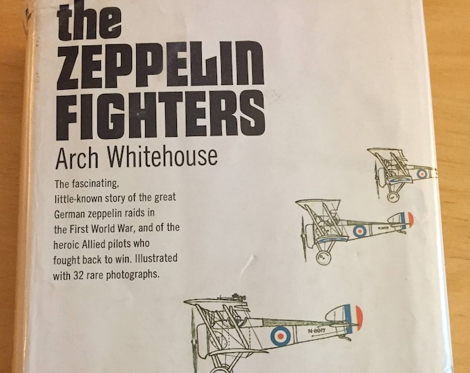 THE ZEPPELIN FIGHTERS - Vintage Book - Hardcover WW1 Germany