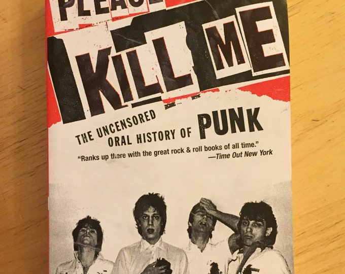 Punk Book Please Kill Me Legs McNeil CBGB Ramones Blondie Patti Smith Danny Fields  Ramones Sex Pistols Talking Heads Richard Hell Bowery