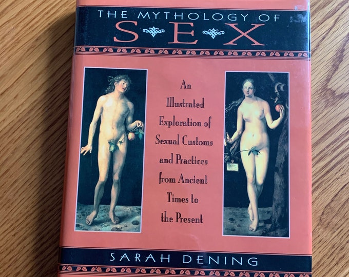 The Mythology of Sex Hardcover Book 1996 Sexual Erotica Corset History Burlesque BDSM Bondage Shibari Kinbaku Sex Fetish Relationships