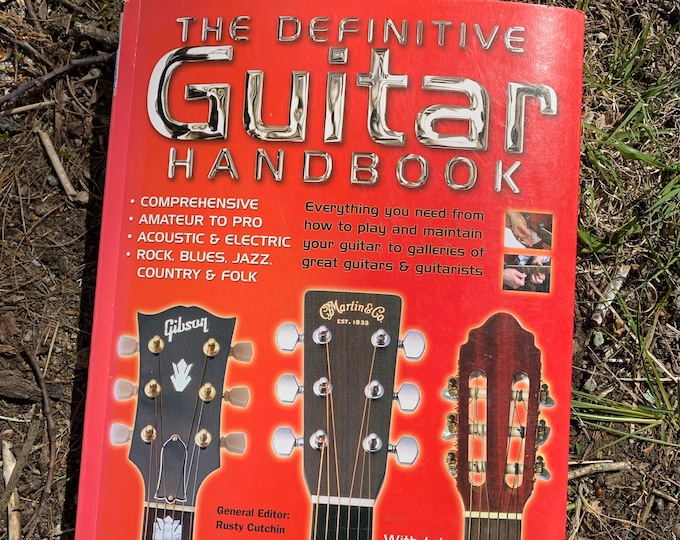 The Definitive Guitar Handbook by Rusty Cutchin Book Gibson Fender Martin Steve Vai Wah Wah Pedals Acoustic Marshall Amps Flamenco Jazz Rock